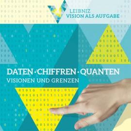 """Akademievorlesung """"Daten – Chiffren – Quanten: Visionen und Grenzen"""""""
